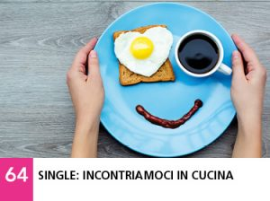 64 - Single: incontriamoci in cucina